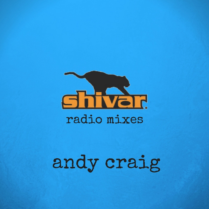 Andy Craig - Shivar (Radio Mixes) [2018]