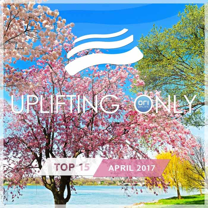 Uplifting Only Top 15 (April 2017) [2017]