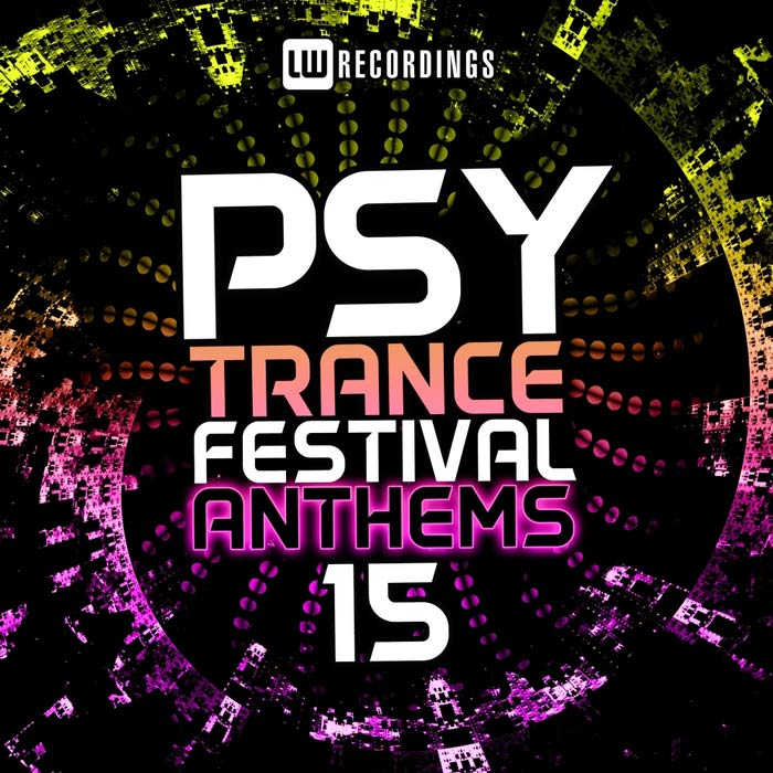 Psy-Trance Festival Anthems (Vol. 15) [2018]