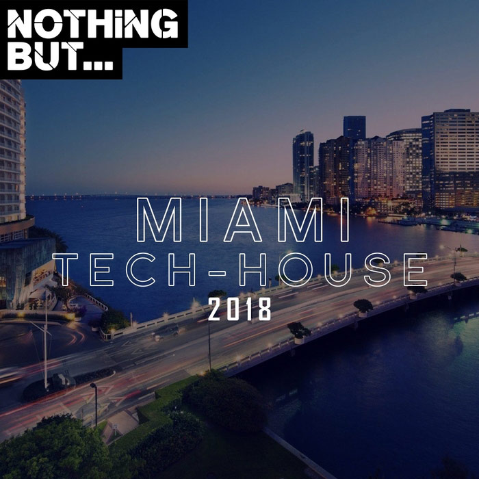 Nothing But... Miami Tech House 2018 [2018]