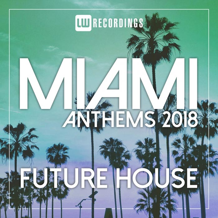 Miami 2018 anthems future house 2018 for Funky house anthems