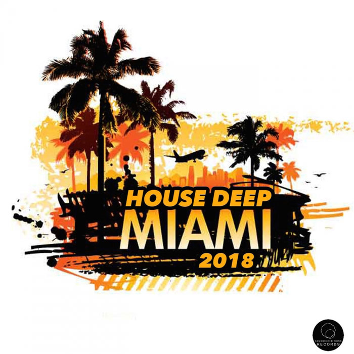 Miami 2018 House Deep