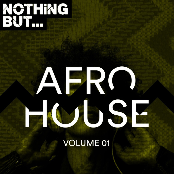 Nothing But... Afro House (Vol. 01) [2018]