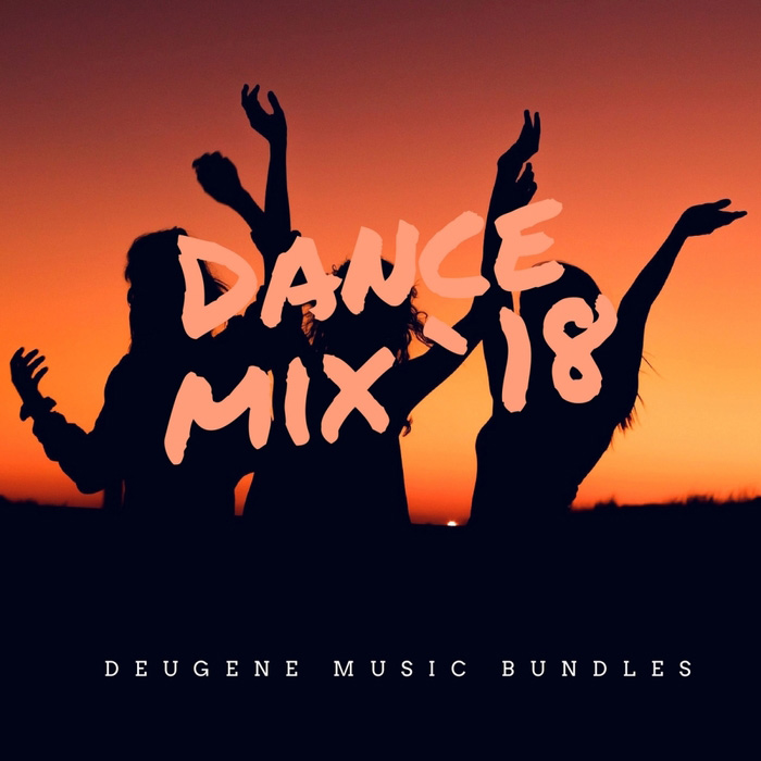 Dance Mix '18 (Deugene Music Bundles) [2018]