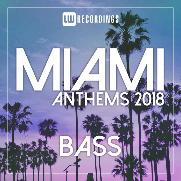 Miami 2018 Anthems Bass [2018]