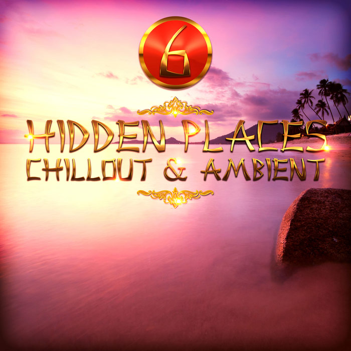 Hidden Places: Chillout & Ambient 6 [2018]