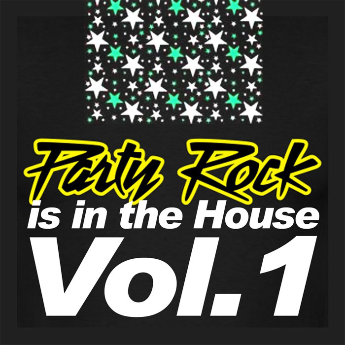 Party Rock Is In The House (Vol. 1) [2011]