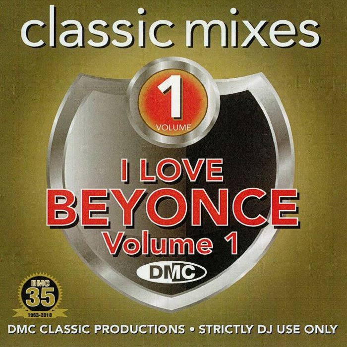 DMC Classic Mixes: I Love Beyonce Vol. 1 (Strictly DJ Only) [2018]