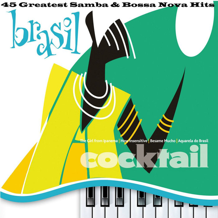 Brasil Cocktail (45 Greatest Samba & Bossa Nova Hits) [2013]