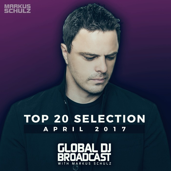 Global DJ Broadcast: Top 20 April 2017 [2017]