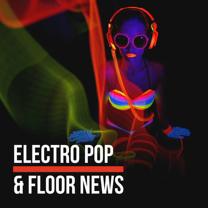 Electro Pop & Floor News (Finest Facets of Electronic Music) [2018]