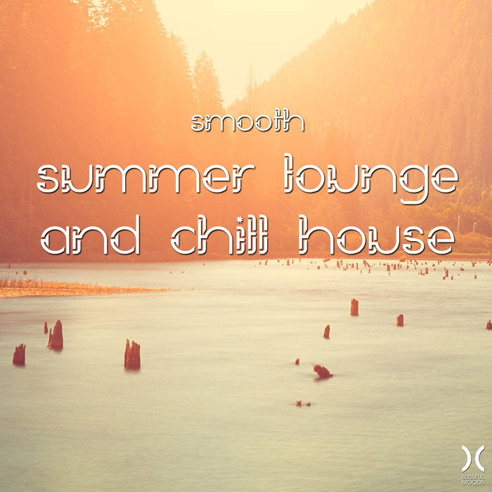 Smooth Summer Lounge And Chill House