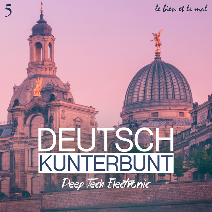 Deutsch Kunterbunt Vol. 5 (Deep, Tech, Electronic) [2018]