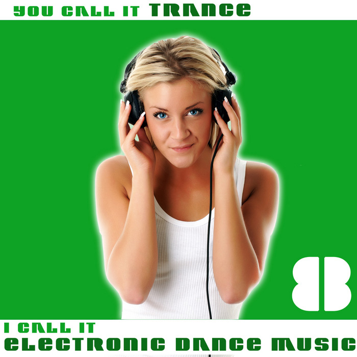 You Call It Trance, I Call It Electronic Dance Music 8 [2011]
