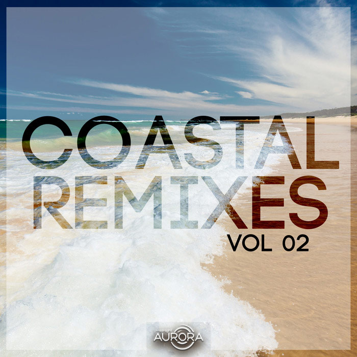 Coastal Remixes 02 [2018]