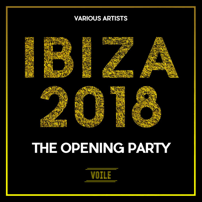 Ibiza 2018 The Opening Party [2018]