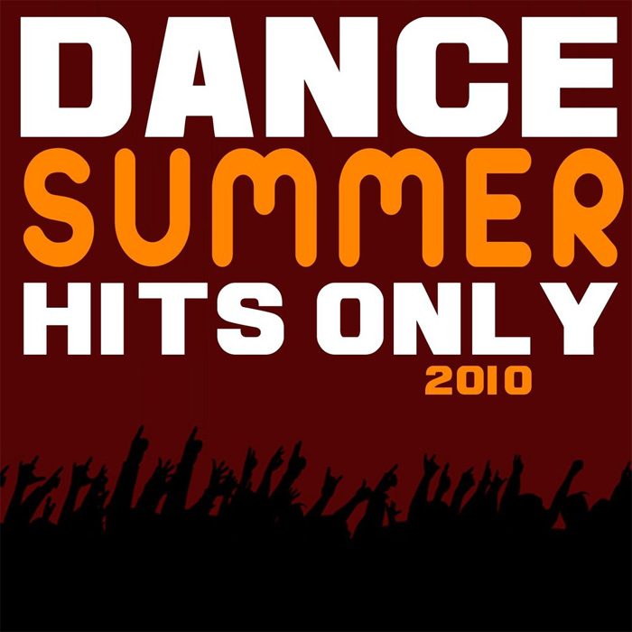 Dance Summer Hits Only 2010 [2010]