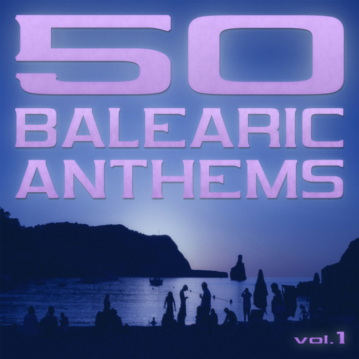 50 Balearic Anthems (Best Of Ibiza Trance House Vol. 1) [2011]
