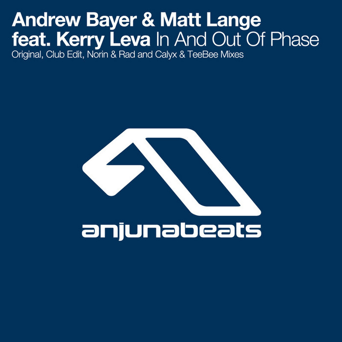 Andrew Bayer & Matt Lange feat. Kerry Leva - In And Out Of Phase [2012]