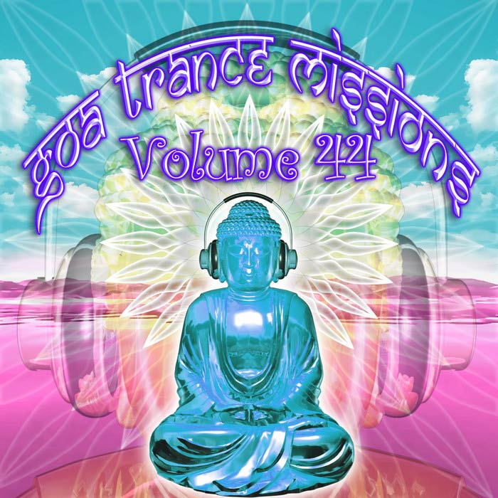 Goa Trance Missions Vol. 44 (Best Of Psy Techno & Hard Dance & Progressive Tech House Anthems) [2012]