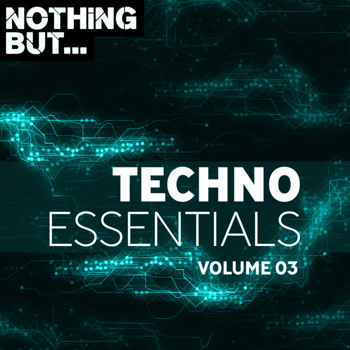 Nothing But... Techno Essentials (Vol. 03)