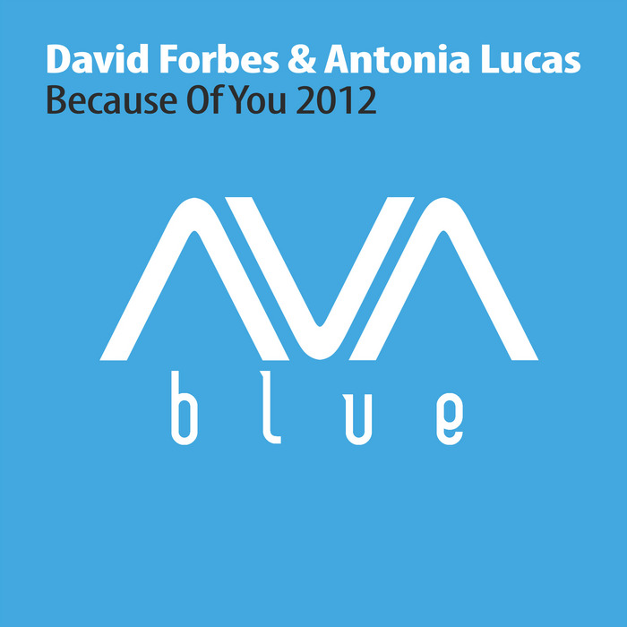 David Forbes & Antonia Lucas - Because Of You 2012 [2012]