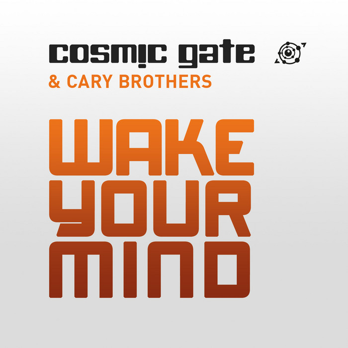 Cosmic Gate & Cary Brothers - Wake Your Mind [2012]