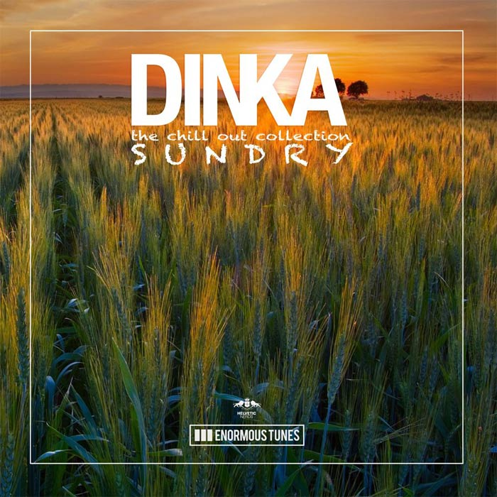 Dinka - Sundry: The Chillout Collection [2016]