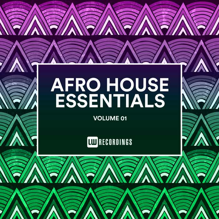 Afro House Essentials (Vol. 01) [2018]