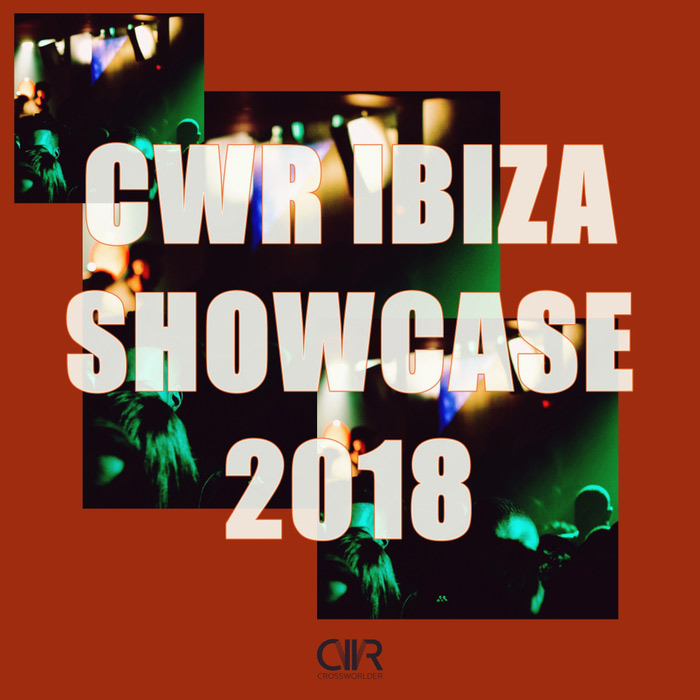 CWR Ibiza Showcase 2018 [2018]