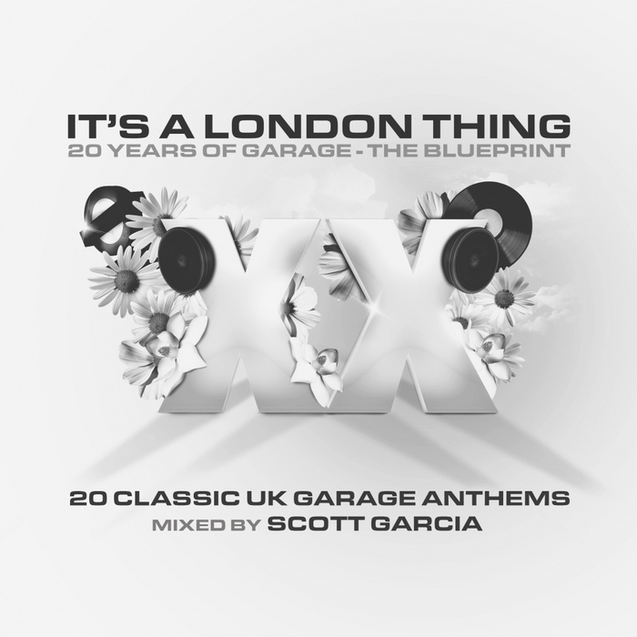 It's a London Thing XX - The Blueprint (unmixed tracks + mixed by Scott Garcia) [2017]