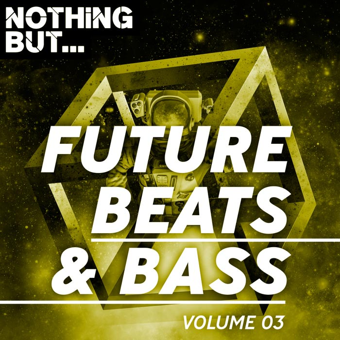 Nothing But... Future Beats & Bass (Vol. 03) [2018]