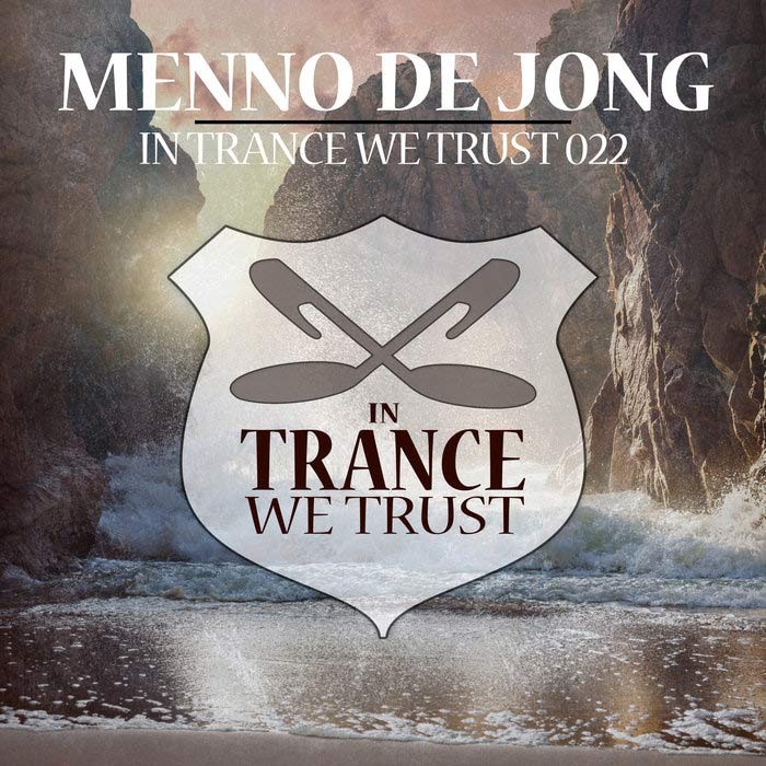 In Trance We Trust 022 (unmixed tracks + mixed by Menno De Jong) [2018]