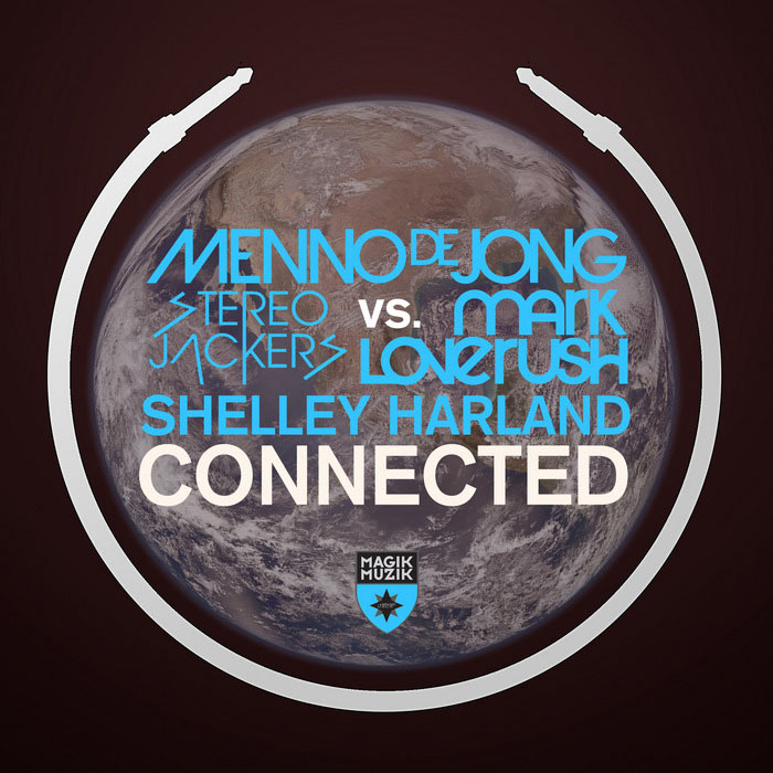 Menno De Jong & Stereojackers & Mark Loverush & Shelly Harland - Connected (remixes) [2014]