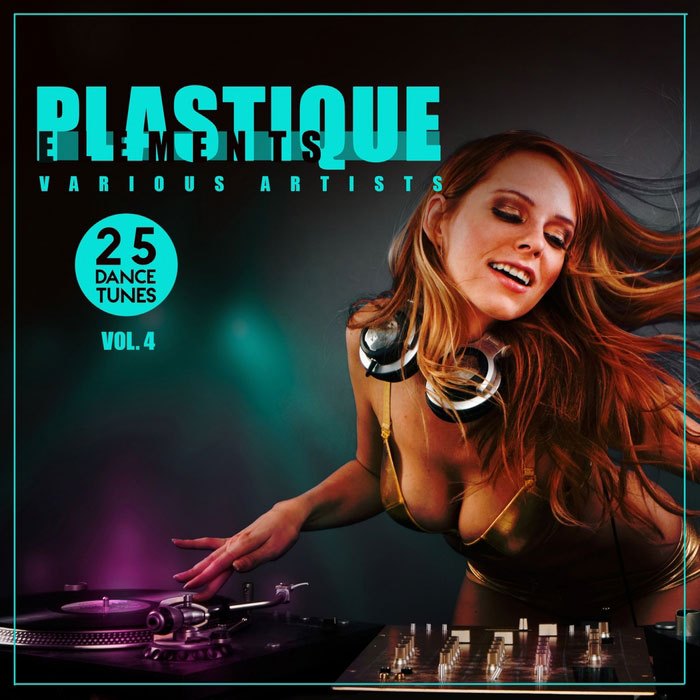 Plastique Elements Vol. 4 (25 Dance Tunes) [2017]