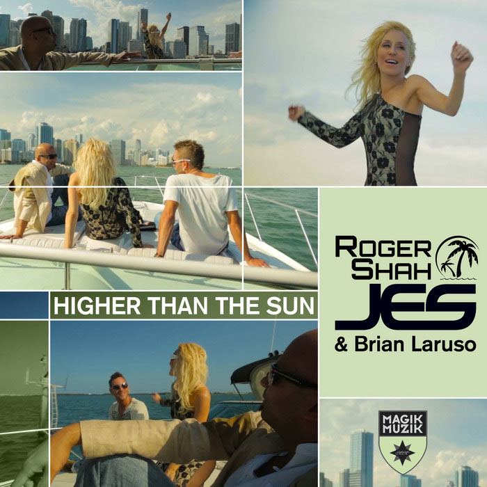 Roger Shah, Jes & Brian Laruso - Higher Than The Sun [2013]