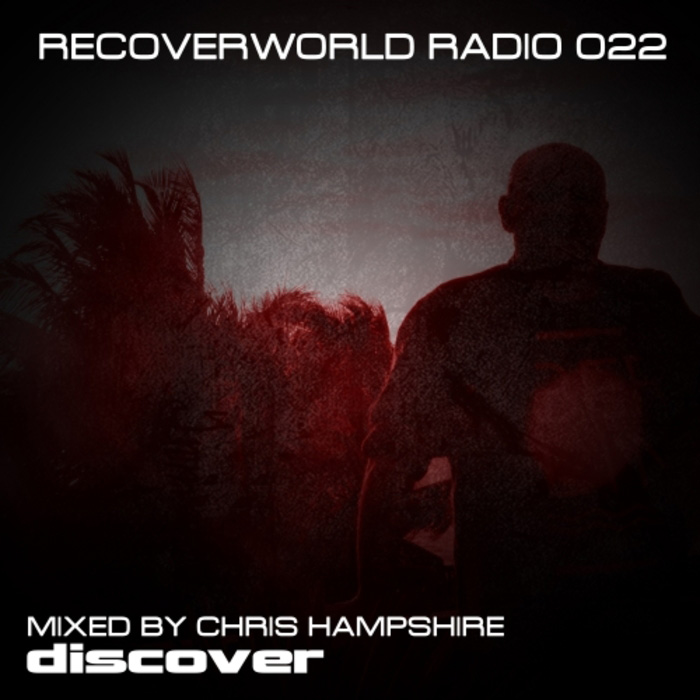 Recoverworld Radio 022 (unmixed tracks + mixed by Chris Hampshire) [2018]