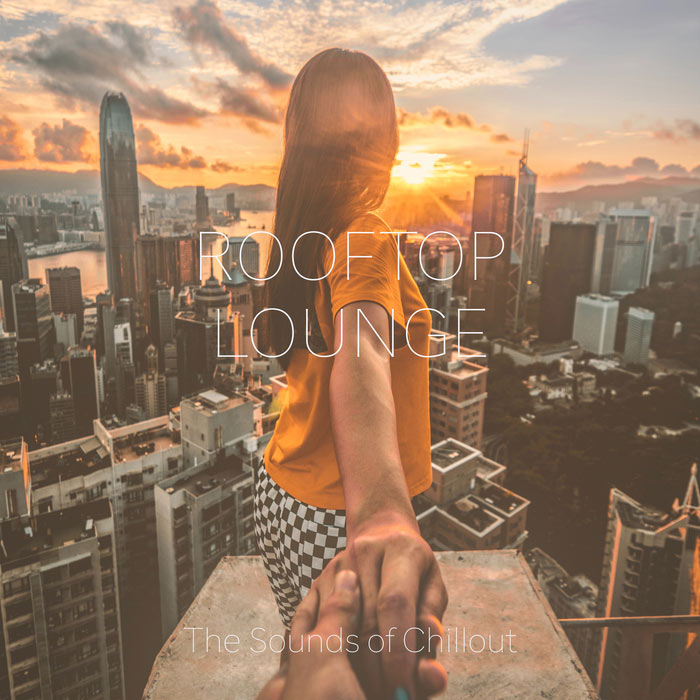 Rooftop Lounge: The Sounds Of Chillout [2018]