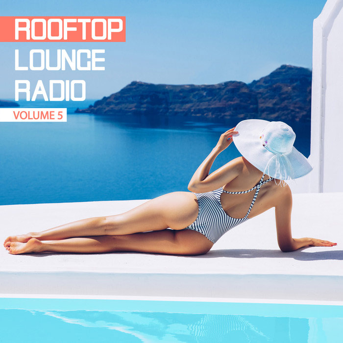 Rooftop Lounge Radio (Vol. 5) [2018]