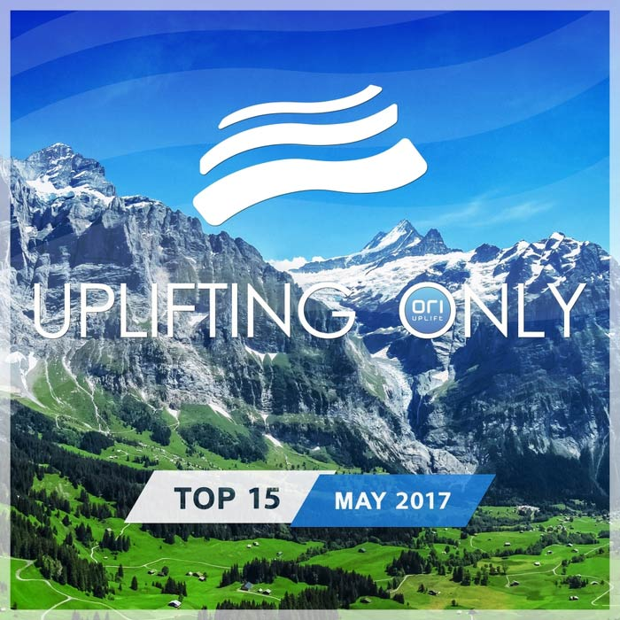 Uplifting Only Top 15 (May 2017) [2017]