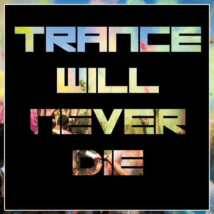 Trance Will Never Die [2016]