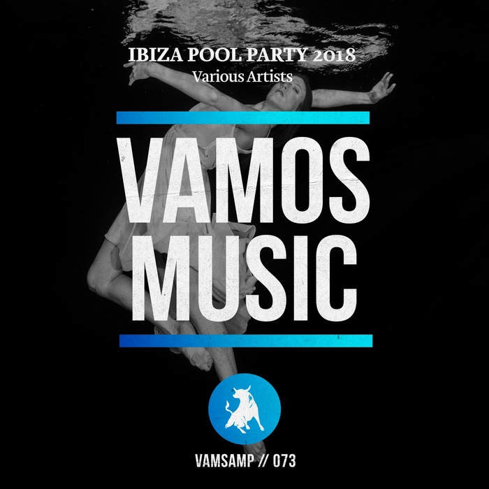 Vamos Music: Ibiza Pool Party 2018 [2018]