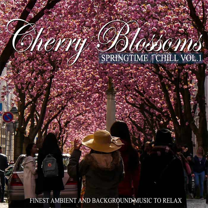 Cherry Blossoms Springtime Chill Vol. 1 (Finest Ambient And Background Music To Relax) [2018]