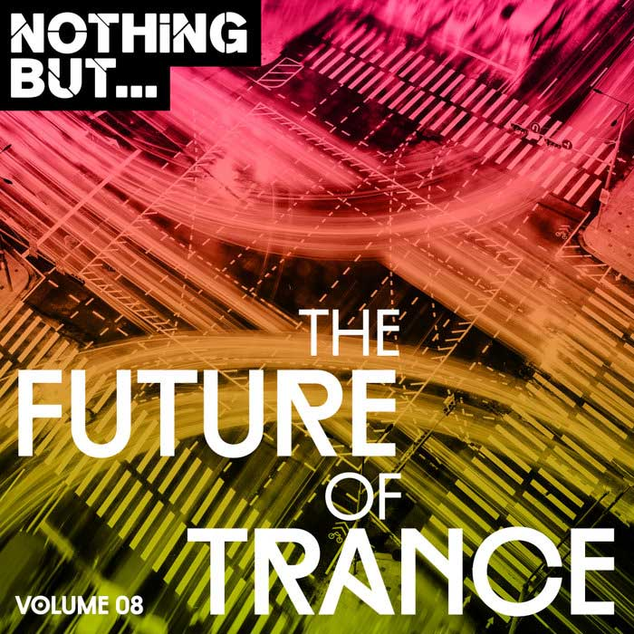 Nothing But... The Future of Trance (Vol. 08) [2018]