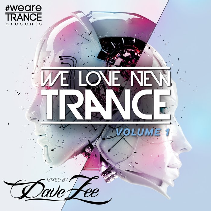We Love New Trance Vol. 1 (Mixed By Dave Zee)
