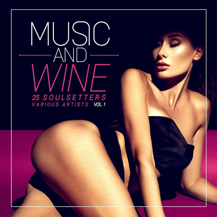 Music And Wine Vol. 1 (25 SoulSetters) [2018]