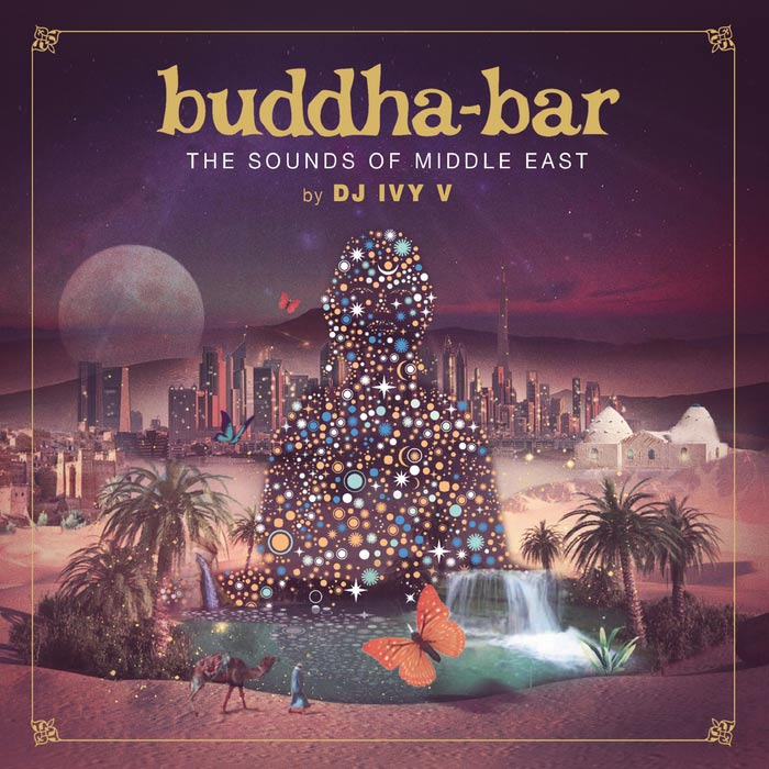 Buddha-Bar - The Sounds of Middle East (by DJ IVY V)