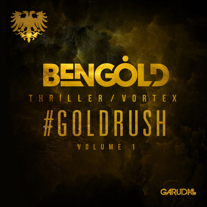 Ben Gold - #Goldrush (Vol. 1) [2014]