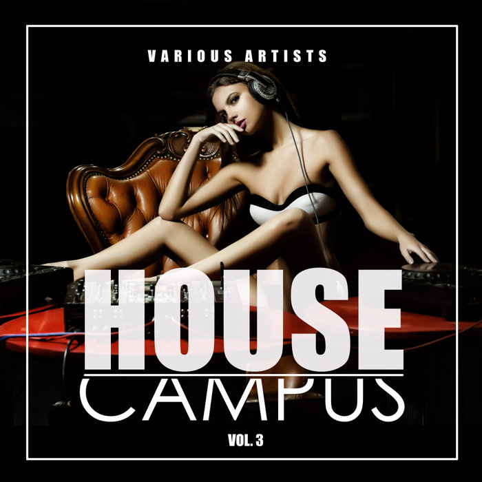 House Campus (Vol. 3) [2018]