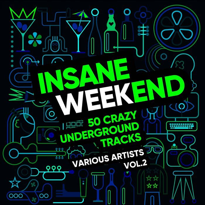 Insane Weekend (50 Crazy Underground Tracks) Vol. 2 [2018]